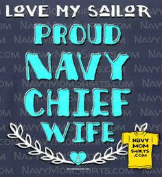 Proud Navy Chief Wife shirts! Navy Chief Petty Officer Wife shirts, sweatshirts & hoodies with Laurel design! Wear your Pride! Navy Chief Petty Officer, Navy Wife, Make Me Happy, Sailor, Pride, My Love, Fun, Crafts, Shirts
