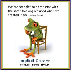 Thinking.from the frog. When Us, Albert Einstein, Career, Wisdom, Change, Fun, Life, Fin Fun, Carrera