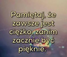 Zdjęcie Key Quotes, Sad Love Quotes, True Quotes, Book Quotes, Motivational Words, Inspirational Quotes, Weekend Humor, Different Quotes, Motto