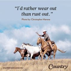 If you love breathtaking scenic beauty, authentic stories and the traditional values of rural America, then Country magazine is for you! Western Quotes, Rodeo Quotes, Cowboy Quotes, Equestrian Quotes, Country Girl Quotes, Country Girls, Horse Sayings, Cowgirl Quote, Girl Sayings