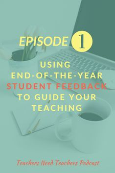 TnT 1 Using end-of-the-year student feedback to guide your teaching Teaching Methods, Teaching Strategies, Teaching Resources, Teaching Philosophy, Philosophy Of Education, Reflective Learning, Learning Log, Teacher Evaluation, Feedback For Students