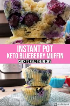 You Should try these low-carb and keto friendly Instant Pot Blueberry Muffins . Your whole family will LOVE it..