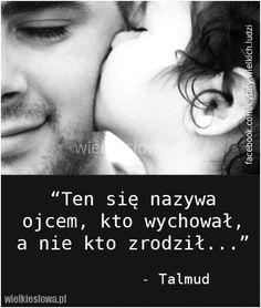 Ten się nazywa ojcem, kto wychował... #Talmud,  #Ojciec, #Wychowanie