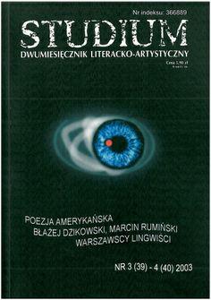 Okładka książki Studium. Dwumiesięcznik literacko - artystyczny, nr 3 (39) - 4 (40) 2003 -  wewnątrz fotografie mojego autorstwa Learning, Projects, Movie Posters, Log Projects, Blue Prints, Studying, Film Poster, Teaching