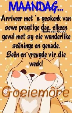 Afrikaanse Quotes, Goeie More, Special Quotes, Good Morning Wishes, Prayers, Birthdays, Van, Do Your Thing, Anniversaries