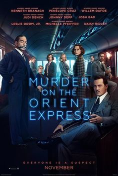 Murder on the Orient Express (2017)  A lavish train ride unfolds into a stylish & suspenseful mystery. From the novel by Agatha Christie, Murder on the Orient Express tells of thirteen stranded strangers & one man's race to solve the puzzle before the murderer strikes again.