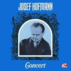 Josef Hofmann Concert (Digitally Remastered) de Josef Hofmann