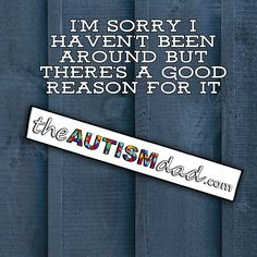 I'm sorry I haven't been around but there's a good reason for it  I'm so behind on a great many things and writing is one of them.  Here's an update...  http://www.theautismdad.com/2016/06/02/im-sorry-i-havent-been-around-but-theres-a-good-reason-for-it/  Please Like, Share and visit our Sponsors  ‪#‎Autism‬ ‪#‎AutismSpectrum‬ ‪‪#‎SingleParenting‬ ‪#‎AutismAwareness‬ ‪#‎AutismParenting‬ ‪#‎Family‬ ‬ ‪#‎SpecialNeedsParenting‬ ‪ �