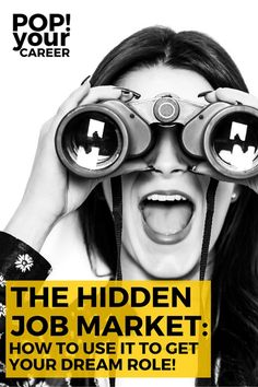 The hidden job market is growing quickly. Learn how to tap into this market to find the vacancies that aren't being advertised and get your dream job! ~ Pop Your Career