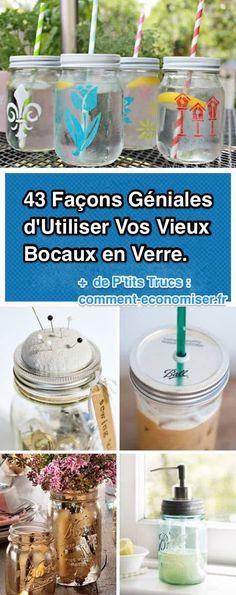 43 Façons Astucieuses d'Utiliser Des Vieux Bocaux en Verre.