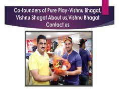 vishnu bhagat,vishnu bhagat pure play,vishnu bhagat profile by dratulgoel via authorSTREAM