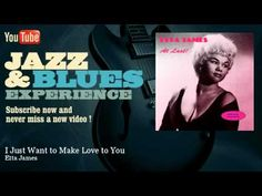 ▶ Etta James - I Just Want to Make Love to You - JazzAndBluesExperience - YouTube