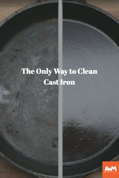 How To Clean Cast Iron Properly More