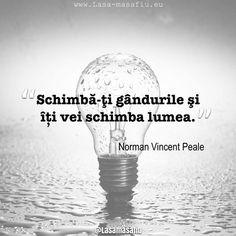 """Schibă-ți gândurile și îți vei schimba lumea"" Let Me Down, Let It Be, Short Inspirational Quotes, Good Vibes, Personal Development, Good Morning, Fun Facts, Meditation, Poetry"
