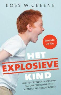 Ross W. Greene. Het explosieve kind. Over het opvoeden en begrijpen van snel gefrustreerde en chronisch inflexibele kinderen. Plaats: 467 GREE.