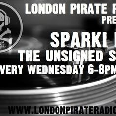 London Pirate Radio - Sparki Dee - The Unsigned Show - 10th August 2016 by Sparki Dee (aka Aqua V)