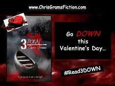 Go DOWN this Valentine's Day!  #Read3DOWN  www.ChrisGramsFiction.com