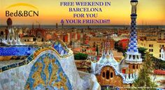 FREE WEEKEND IN BARCELONA FOR YOU & YOUR FRIENDS!!!