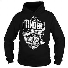 It is a TINDER Thing - TINDER Last Name, Surname T-Shirt - #gift table #shirt for women