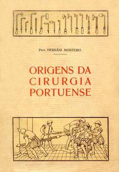 ORIGENS DA CIRURGIA PORTUENSE - MONTEIRO (Hernani)