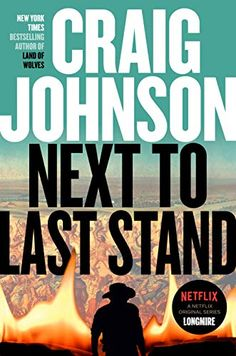 Next to Last Stand: A Longmire Mystery by Craig Johnson Longmire Series, Walt Longmire, Book Club Books, New Books, Good Books, Book Lists, New Times, New York Times, Fiction Best Sellers
