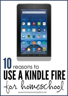 10 reasons to use a Kindle Fire for homeschool - there are SO many things to love about it! | Homeschool Creations