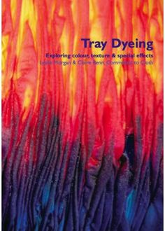 Exploring Colour, Texture & Special Effects The second book in the C2C series puts a new and fresh spin on a well-established process, based on years of experience and miles of tray-dyed cloth! Before you order from outside the UK please see our list of Book Suppliers .