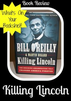 Book Review of Killing Lincoln - see what ages should read it!