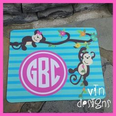 Mousepads, monkeys, and monograms!  Just add your monogram to make it personal!