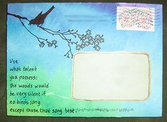 Use the talent you possess- bird song Pen Pal Letters, Letter Art, Letter Writing, Envelope Art, Envelope Design, Mail Art Envelopes, Fun Mail, Decorated Envelopes, Lost Art