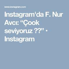 """Instagram'da F. Nur Avcı: """"Çook seviyoruz 🇹🇷"""" • Instagram"""