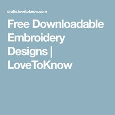 Free Downloadable Embroidery Designs | LoveToKnow