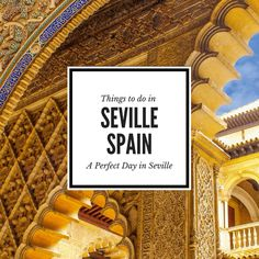 Things to Do in Seville Spain: Our Guide to a Perfect Day in Seville via @WanderTooth