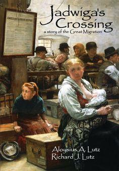 Jadwiga's Crossing: A Story of the Great Migration by Richard Lutz, http://www.amazon.com/dp/B007F99HY4/ref=cm_sw_r_pi_dp_66aetb1E7GPTA