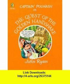 Captain Pugwash in the quest of the golden handshake (9780140554861) John RYAN , ISBN-10: 0140554866  , ISBN-13: 978-0140554861 ,  , tutorials , pdf , ebook , torrent , downloads , rapidshare , filesonic , hotfile , megaupload , fileserve