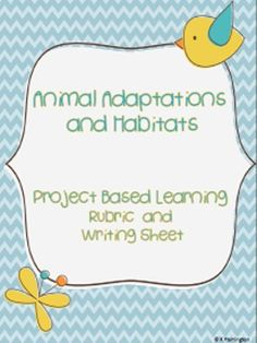 Animal Adaptations...Project Based Learning Rubric