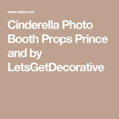 Cinderella Photo Booth Props Prince and by LetsGetDecorative
