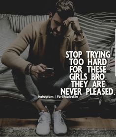 Focus and achieve your goals before you can pleased a girl but they are like materials Let Her Go Quotes, Man Up Quotes, Sad Love Quotes, Strong Quotes, True Quotes, Quotes To Live By, Motivational Quotes, Funny Quotes, Inspirational Quotes