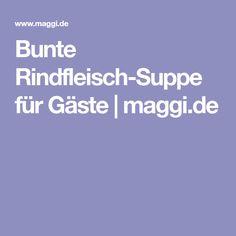 Bunte Rindfleisch-Suppe für Gäste | maggi.de