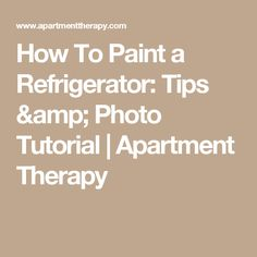 How To Paint a Refrigerator: Tips & Photo Tutorial | Apartment Therapy Vintage Fridge, Vintage Refrigerator, Smeg Fridge, Make A Lamp, Stained Glass Projects, Organic Form, Photo Tutorial, Vases Decor, Vintage Colors