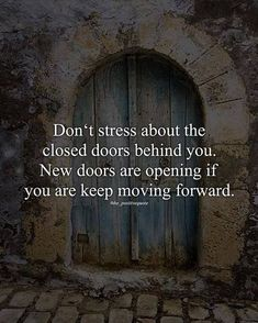 Positive Quotes : QUOTATION – Image : Quotes Of the day – Description Don't stress about the closed doors.. Sharing is Power – Don't forget to share this quote ! https://hallofquotes.com/2018/04/16/positive-quotes-dont-stress-about-the-closed-doors/
