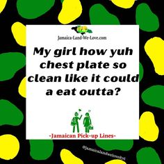 When Jamaican man a look woman... 😀 #jamaicalandwelove #jamaicanpickuplines 🇯🇲 #bestpickuplines Jamaican Men, Best Pick Up Lines, Our Love, Woman, Women