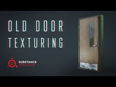 Old Door | texturing in Substance Painter - YouTube