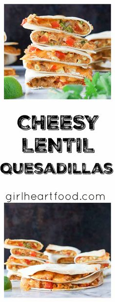 Cheesy Lentil Quesadillas made with red lentils, corn, bell pepper and cheese.