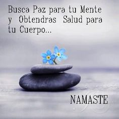 Busca paz para tu mente y obtendrás #salud para tu cuerpo. (Namaste)