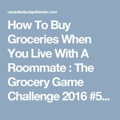 How To Buy Groceries When You Live With A Roommate : The Grocery Game Challenge 2016 #5 Aug 29-Sept 4 - Canadian Budget Binder