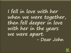 I fell in love with her when we were together, then fell deeper in love with her in the years we were apart. I Fall In Love, Falling In Love, Dear John, We Are Together, Ph, Love Quotes, Inspirational, Lady, Qoutes Of Love