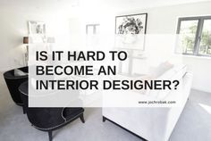 How To Become An Interior Designer How Can I Become An Interior