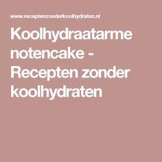 Koolhydraatarme notencake - Recepten zonder koolhydraten