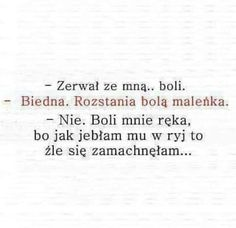 Boli ale nie tak bardzo jak go Poetry Quotes, True Quotes, Funny Quotes, I Hate People, Funny People, Funny Stories, True Stories, Couple Texts, Wtf Funny